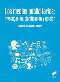 Medios Publicitarios, Los: Investigacion, Planificacion Y Gestion - Belinda De Frutos Torres