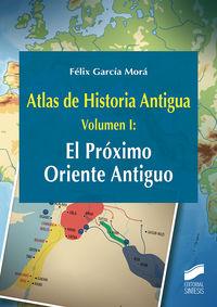 ATLAS DE HISTORIA ANTIGUA I - EL PROXIMO ORIENTE ANTIGUO