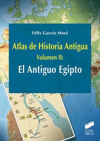 ATLAS DE HISTORIA ANTIGUA II - EL ANTIGUO EGIPTO