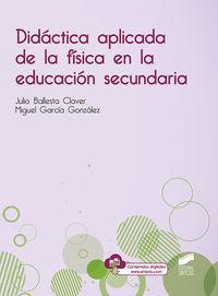 Didactica Aplicada De La Fisica En La Educacion Secundaria - Julio Ballesta Claver / Miguel Garcia Gonzalez
