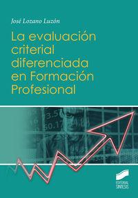 EVALUACION CRITERIAL DIFERENCIADA EN FORMACION PROFESIONAL, LA