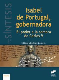 ISABEL DE PORTUGAL, GOBERNADORA - EL PODER A LA SOMBRA DE CARLOS V