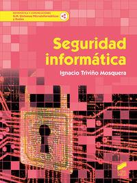 GM - SEGURIDAD INFORMATICA - SISTEMAS MICROINFORMATICOS Y REDES