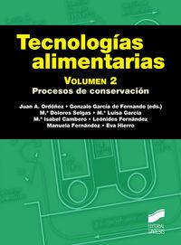 Tecnologias Alimentarias Vol. 2 - Procesos De Conservacion - Juan A. Ordoñez (ed. ) / G. Garcia De Fernando (ed. )