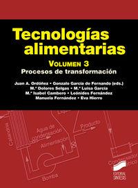 tecnologias alimentarias vol. 3 - procesos de transformacion - Juan A. Ordoñez (ed. ) / G. Garcia De Fernando (ed. )