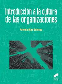 Introduccion A La Cultura De Las Organizaciones - Paloma Diaz Soloaga