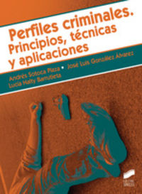 Perfiles Criminales - Principios, Tecnicas Y Aplicaciones - Andres Sotoca Plaza / Jose Luis Gonzalez Alvarez / Lucia Halty Barrutieta