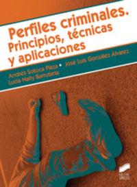 PERFILES CRIMINALES - PRINCIPIOS, TECNICAS Y APLICACIONES