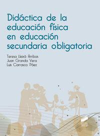 Didactica De La Educacion Fisica En Educacion Secundaria Obligatoria - Teresa Lleixa Arribas / Juan Granda Vera / Luis Carrasco Paez