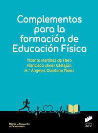 Complementos Para La Formacion De Educacion Fisica - Vicente Martinez De Haro / Francisco Javier Castejon / M. Angeles Quintana Yañez