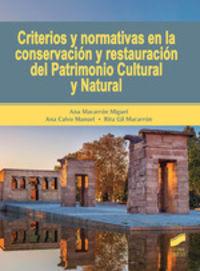 CRITERIOS Y NORMATIVAS EN LA CONSERVACION Y RESTAURACION DEL PATRIMONIO CULTURAL Y NATURAL