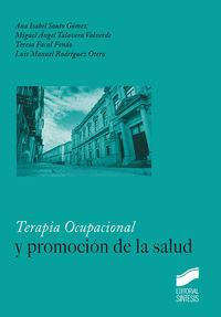 Terapia Ocupacional Y Promocion De La Salud - Ana Isabel Souto Gomez / Miguel Angel Talavera Valverde / [ET AL. ]