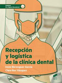 GS - RECEPCION Y LOGISTICA DE LA CLINICA DENTAL - HIGIENE BUCODENTAL