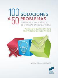 100 SOLUCIONES A 50 PROBLEMAS - PARA LA GESTION TURISTICA DE EMPRESAS EN IBEROAMERICA