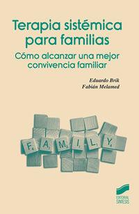 Terapia Sistemica Para Familias - Como Alcanzar Una Mejor Convivencia Familiar - Eduardo Brik / Fabian Melamed