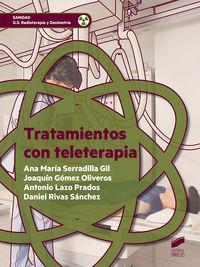 Gs - Tratamientos Con Teleterapia - Radioterapia Y Dosimetria - Ana Maria Serradilla Gil / Joaquin Gomez Oliveros / [ET AL. ]
