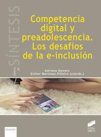 Competencia Digital Y Preadolescencia - Los Desafios De La E-Inclusion - Adriana Gwerc / Esther Martinez Piñeiro