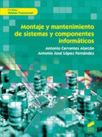 Fpb - Montaje Y Mantenimiento De Sistemas Y Componentes Informaticos - Modulo Transversal - Antonio Cervantes Alarcon / Antonio Jose Lopez Fernandez