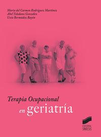 Terapia Ocupacional En Geriatria - Mª Del Carmen Rodriguez Martinez / Abel Toledano Gonzalez / Uxia Bermudez Bayon