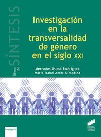 INVESTIGACION EN LA TRANSVERSALIDAD DE GENERO EN EL SIGLO XXI