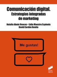 Comunicacion Digital - Estrategias Integradas De Marketing - Natalia Abuin Vences / Lidia Maestro Espinola / David Cordon Benito