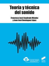 Teoria Y Tecnica Del Sonido - Francisco J. Cuadrado Mendez / Juan Jose Dominguez Lopez