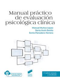 (2 Ed) Manual Practico De Evaluacion Psicologica Clinica - Manuel Muñoz Lopez / Berta Ausin Benito / Sonia Panadero Herrero