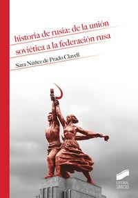 Historia De Rusia: De La Union Sovietica A La Federacion Rusa - Sara Nuñez De Prado Clavell