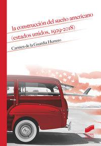 Construccion Del Sueño Americano, La (estados Unidos, 1929-2018) - Carmen De La Guardia Herrero