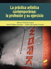 PRACTICA ARTISTICA CONTEMPORANEA, LA: LA PROFESION Y SU EJERCICIO