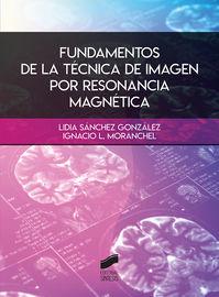 FUNDAMENTOS DE LA TECNICA DE IMAGEN POR RESONANCIA MAGNETICA
