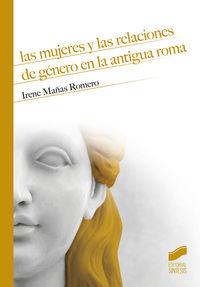 Las mujeres y las relaciones de genero en la antigua roma - Irene Mañas Romero