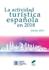 ACTIVIDAD TURISTICA ESPAÑOLA EN 2018, LA