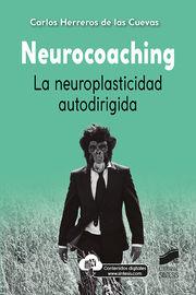 NEUROCOACHING - LA NEUROPLASTICIDAD AUTODIRIGIDA
