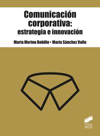 Comunicacion Corporativa: Estrategia E Innovacion - Maria Merino Bobilo / Maria Sanchez Valle