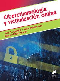 Cibercriminologia Y Victimizacion Online - Jose R. Agustina / Irene Montiel Juan / Manuel Gamez-Guadix