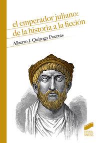 EMPERADOR JULIANO, EL: DE LA HISTORIA A LA FICCION
