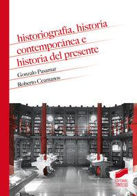HISTORIOGRAFIA, HISTORIA CONTEMPORANEA E HISTORIA DEL PRESENTE