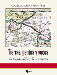 Tierras, Gentes Y Voces - El Legado Del Euskera Riojano - Eduardo Aznar Martinez