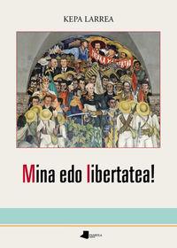 Mina Edo Libertatea! - Kepa Larrea
