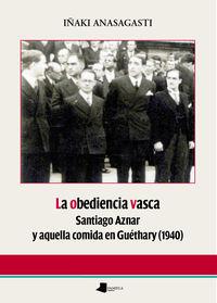 OBEDIENCIA VASCA, LA - SANTIAGO AZNAR Y AQUELLA COMIDA EN GUETHARY (1940)