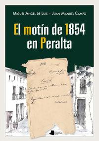 El motin de 1854 en peralta - Juan Manuel Campo Vidondo / Miguel Angel De Luis Elizalde / Rosi Casado Turrillas (il. )
