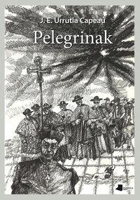 Pelegrinak - Jose Enrike Urrutia Capeau
