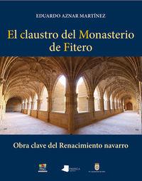Claustro Del Monasterio De Fitero, El - Obra Clave Del Renacimiento Navarro - Eduardo Aznar Martinez