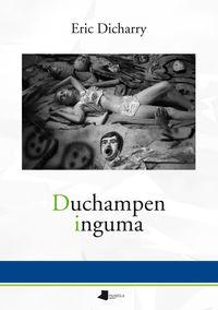 Duchampen Inguma - Eric Dicharry
