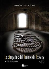 Los fugados del fuerte de ezkaba - Fermin Ezkieta