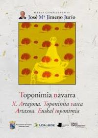 Toponimia Navarra X - Artajona - Toponimia Vasca - Artaxoa - Euskal Toponimia - Jose Maria Jimeno Jurio