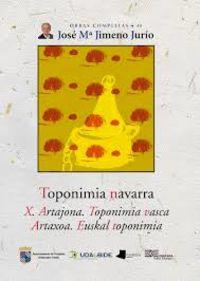 TOPONIMIA NAVARRA X - ARTAJONA - TOPONIMIA VASCA - ARTAXOA - EUSKAL TOPONIMIA