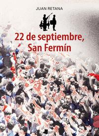 22 De Septiembre, San Fermin - Juan Retana