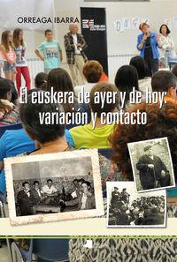 Euskera De Ayer Y De Hoy, El - Variacion Y Contacto - Orreaga Ibarra Murillo